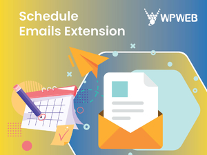 Set Email With Best Schedule Email Extension!